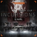 Tom's Clancy The Division : contenu de l'update 1.1: Incursions