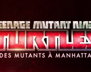 Teenage Mutant Ninja Turtle, Mutants in Manhattan : Un nouveau trailer