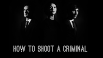 How to shoot a criminal
