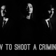 How to shoot a criminal : Quand une rédaction presse cache de lourds secrets