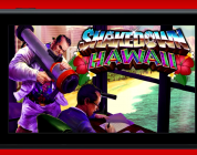 Shakedown : Hawaii – Trailer pour la Nintendo Switch