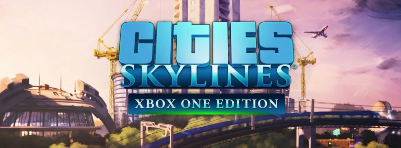 Cities: Skylines disponible aujourd'hui sur Xbox One